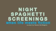 Night Spaghetti Screenings